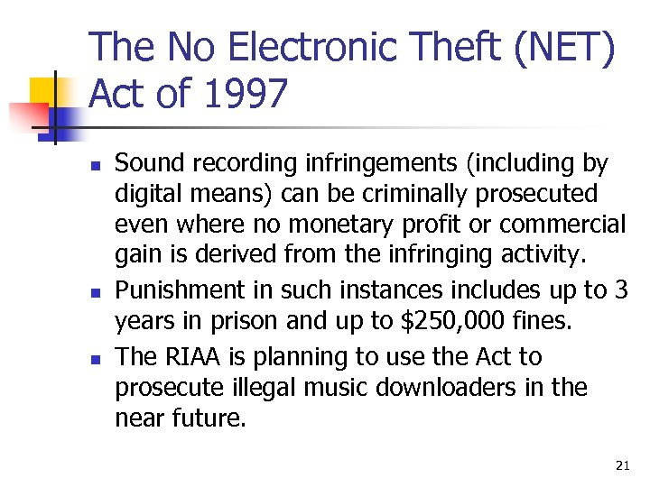 The No Electronic Theft (NET) Act of 1997 n n n Sound recording infringements
