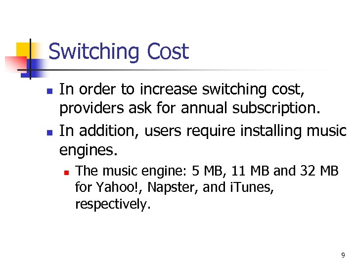 Switching Cost n n In order to increase switching cost, providers ask for annual