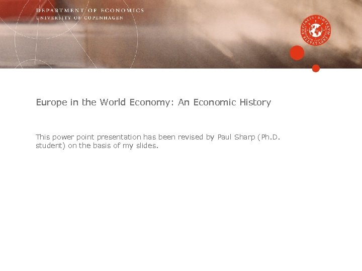 Europe in the World Economy: An Economic History This power point presentation has been