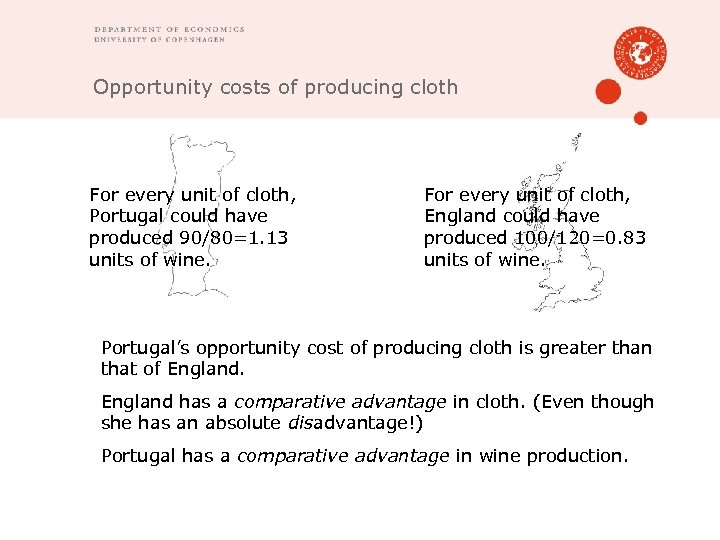 Opportunity costs of producing cloth For every unit of cloth, Portugal could have produced