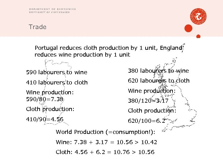 Trade Portugal reduces cloth production by 1 unit, England reduces wine production by 1