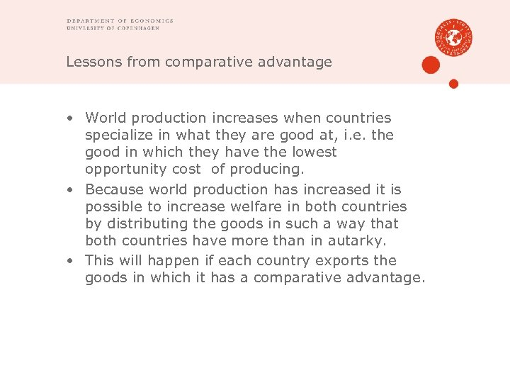 Lessons from comparative advantage • World production increases when countries specialize in what they