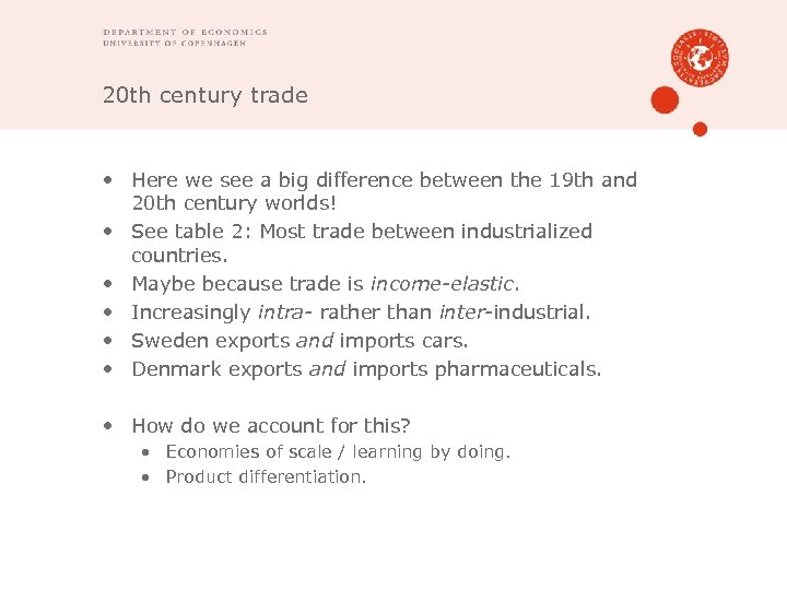 20 th century trade • Here we see a big difference between the 19