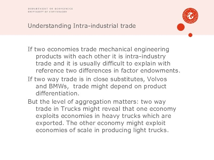Understanding Intra-industrial trade If two economies trade mechanical engineering products with each other it