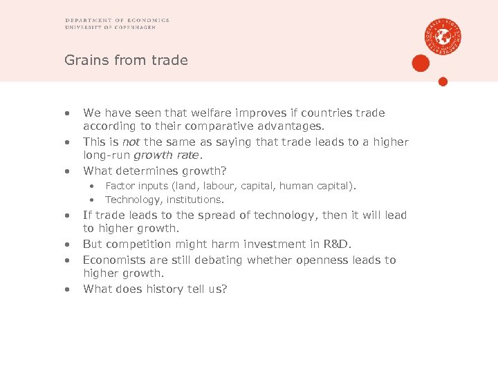 Grains from trade • • • We have seen that welfare improves if countries