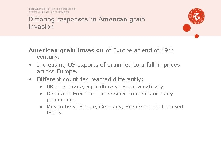 Differing responses to American grain invasion of Europe at end of 19 th century.