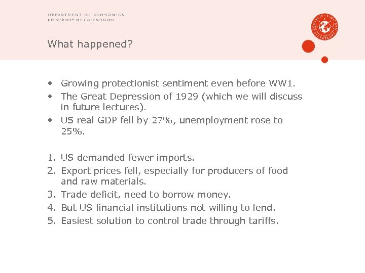 What happened? • Growing protectionist sentiment even before WW 1. • The Great Depression