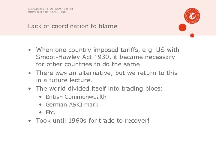 Lack of coordination to blame • When one country imposed tariffs, e. g. US