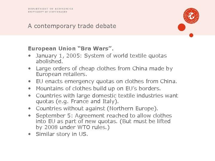 "A contemporary trade debate European Union ""Bra Wars"". • January 1, 2005: System of"