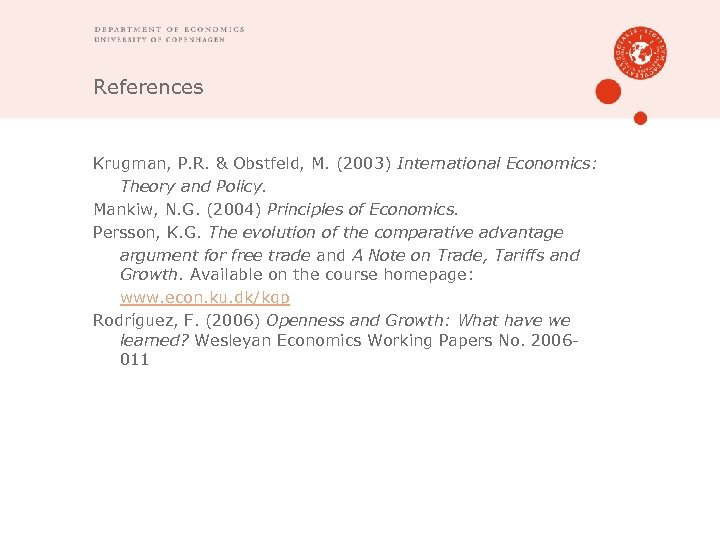 References Krugman, P. R. & Obstfeld, M. (2003) International Economics: Theory and Policy. Mankiw,