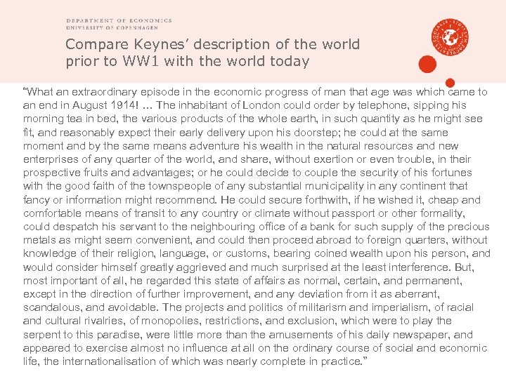 Compare Keynes' description of the world prior to WW 1 with the world today