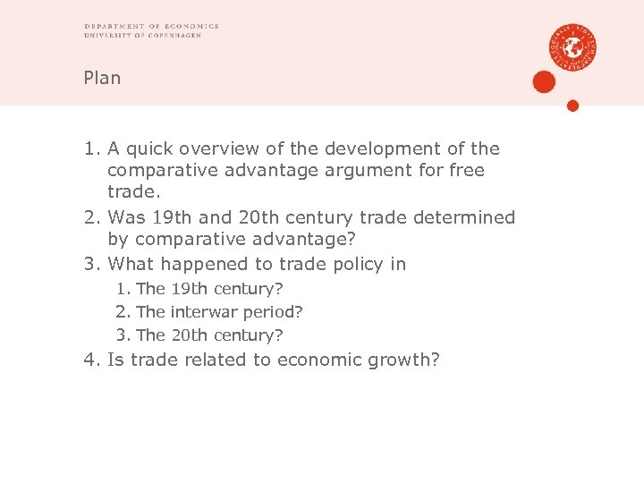 Plan 1. A quick overview of the development of the comparative advantage argument for