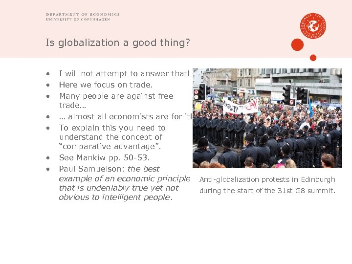 Is globalization a good thing? • • I will not attempt to answer that!