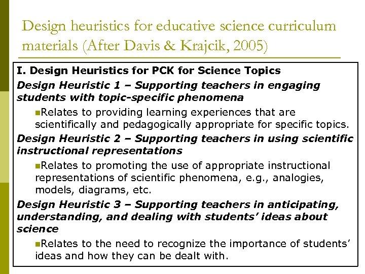 Design heuristics for educative science curriculum materials (After Davis & Krajcik, 2005) I. Design