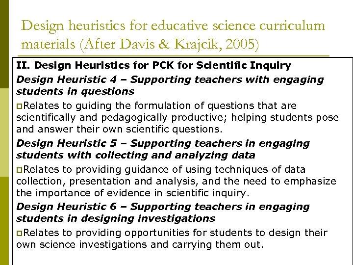 Design heuristics for educative science curriculum materials (After Davis & Krajcik, 2005) II. Design