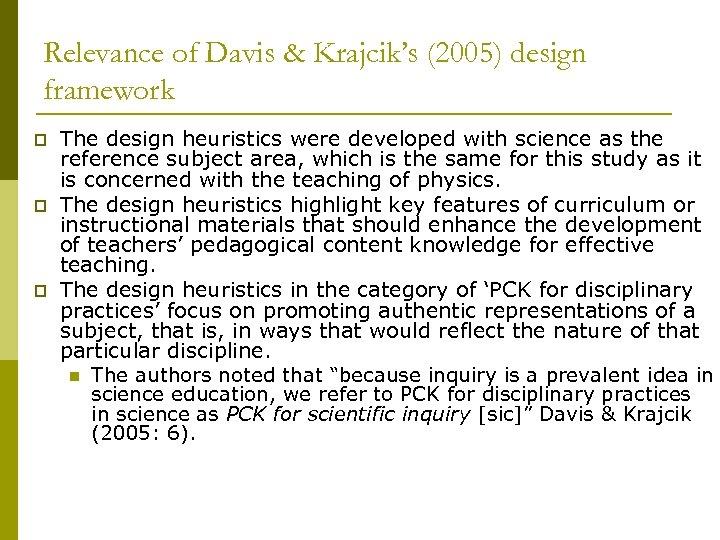 Relevance of Davis & Krajcik's (2005) design framework p p p The design heuristics