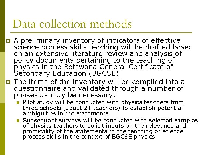 Data collection methods p p A preliminary inventory of indicators of effective science process