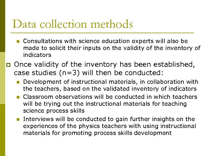 Data collection methods n p Consultations with science education experts will also be made