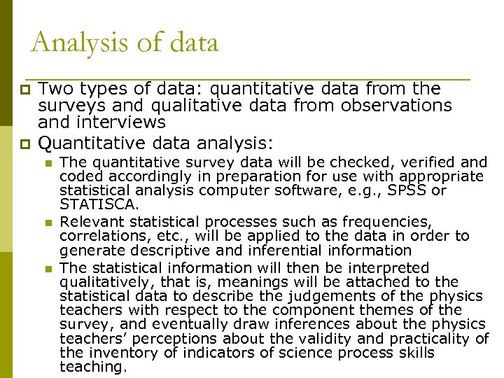Analysis of data p p Two types of data: quantitative data from the surveys