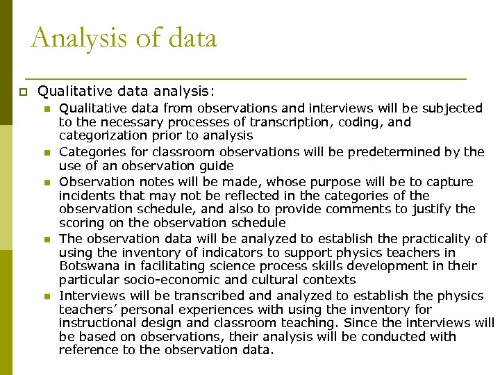 Analysis of data p Qualitative data analysis: n n n Qualitative data from observations