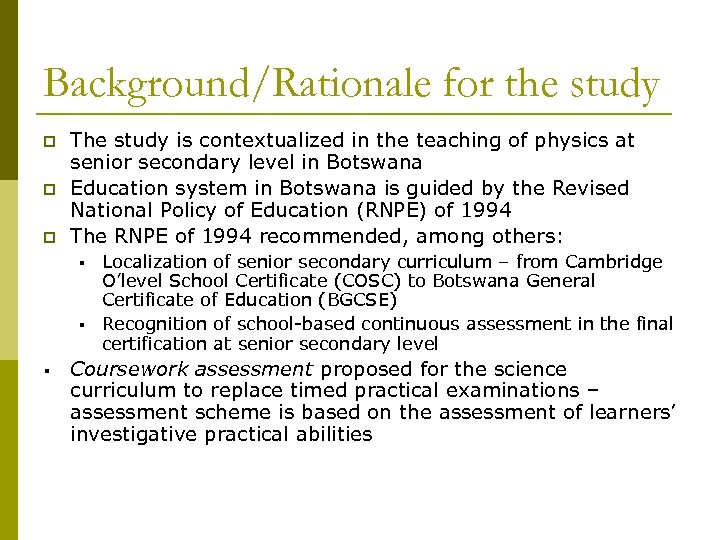 Background/Rationale for the study p p p The study is contextualized in the teaching