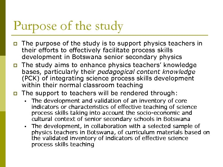 Purpose of the study p p p The purpose of the study is to