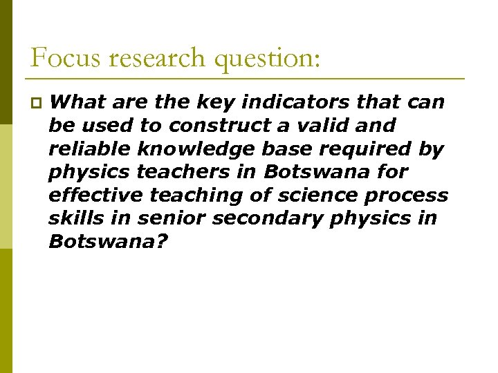Focus research question: p What are the key indicators that can be used to
