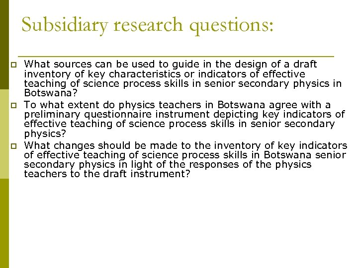 Subsidiary research questions: p p p What sources can be used to guide in