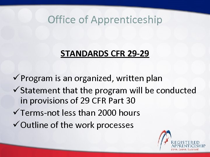 Click to edit. Apprenticeship Office of Master title style STANDARDS CFR 29 -29 ü