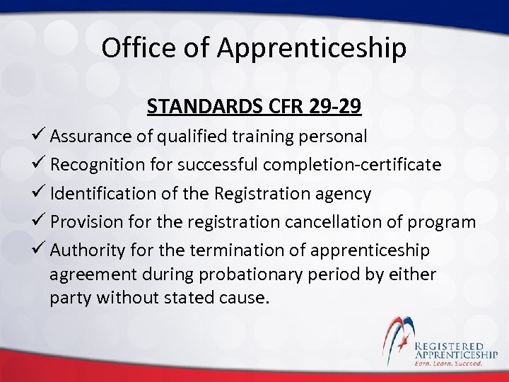Click to edit Master title style Office of Apprenticeship STANDARDS CFR 29 -29 ü