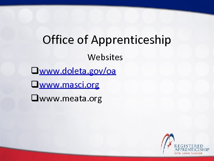 Click to edit Master title style Office of Apprenticeship Websites qwww. doleta. gov/oa qwww.