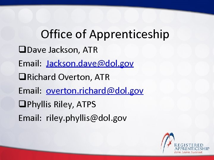 Click to edit Master title style Office of Apprenticeship q. Dave Jackson, ATR Email: