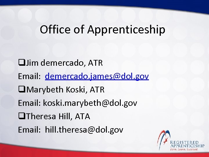 Click to edit Master title style Office of Apprenticeship q. Jim demercado, ATR Email: