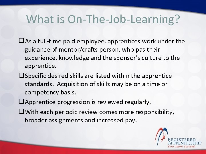 Click to edit Master title style What is On-The-Job-Learning? q. As a full-time paid