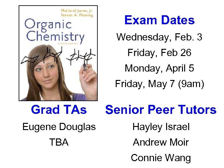 Exam Dates Wednesday, Feb. 3 Friday, Feb 26 Monday, April 5 Friday, May 7