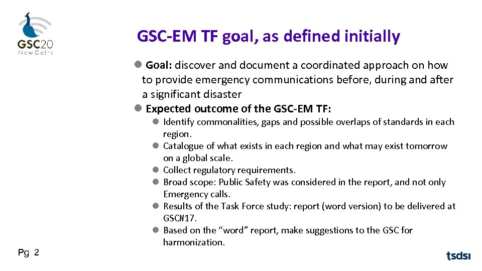 GSC-EM TF goal, as defined initially Goal: discover and document a coordinated approach on