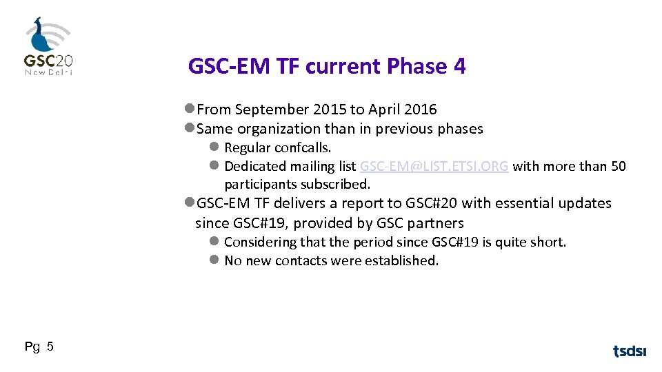 GSC-EM TF current Phase 4 From September 2015 to April 2016 Same organization than
