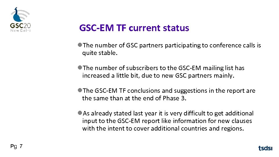 GSC-EM TF current status The number of GSC partners participating to conference calls is