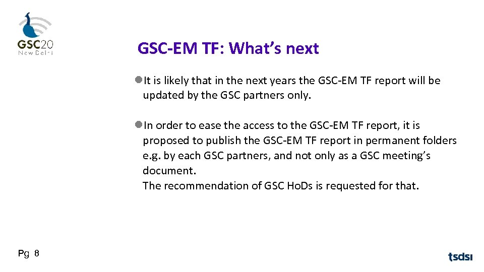 GSC-EM TF: What's next It is likely that in the next years the GSC-EM