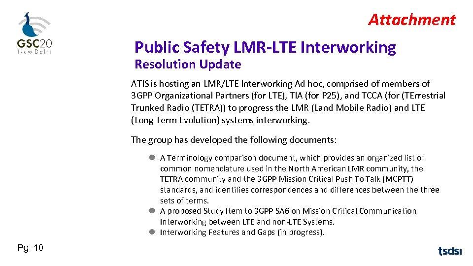 Attachment Public Safety LMR-LTE Interworking Resolution Update ATIS is hosting an LMR/LTE Interworking Ad