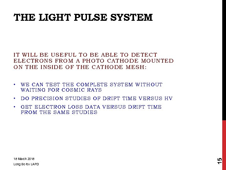 THE LIGHT PULSE SYSTEM IT WILL BE USEFUL TO BE ABLE TO DETECT ELECTRONS