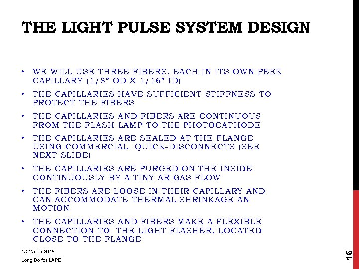 THE LIGHT PULSE SYSTEM DESIGN WE WILL USE THREE FIBERS, EACH IN ITS OWN
