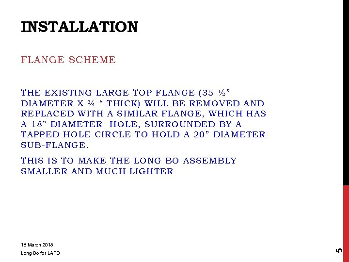 "INSTALLATION FLANGE SCHEME THE EXISTING LARGE TOP FLANGE (35 ½"" DIAMETER X ¾ """