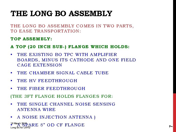THE LONG BO ASSEMBLY COMES IN TWO PARTS, TO EASE TRANSPORTATION: TOP ASSEMBLY: A