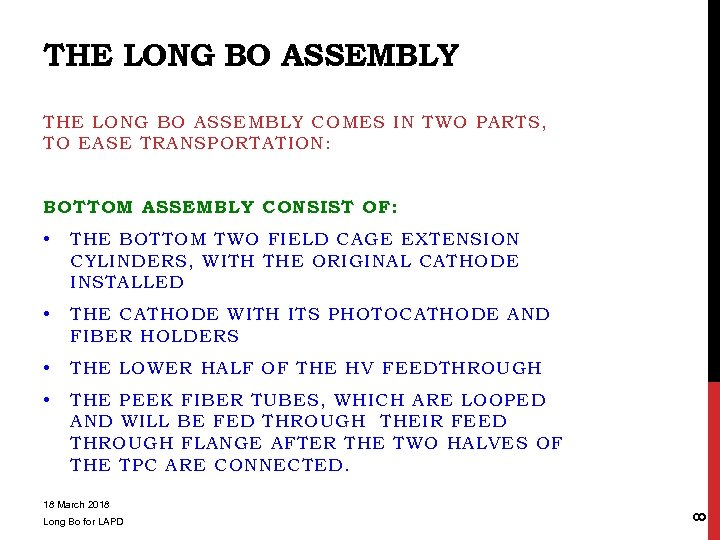 THE LONG BO ASSEMBLY COMES IN TWO PARTS, TO EASE TRANSPORTATION: BOTTOM ASSEMBLY CONSIST