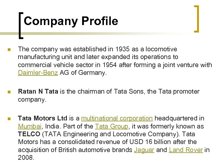 Company Profile n The company was established in 1935 as a locomotive manufacturing unit