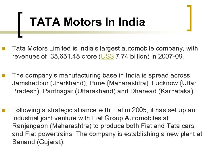 TATA Motors In India n Tata Motors Limited is India's largest automobile company, with
