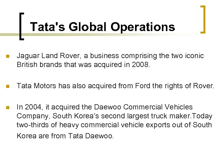 Tata's Global Operations n Jaguar Land Rover, a business comprising the two iconic British