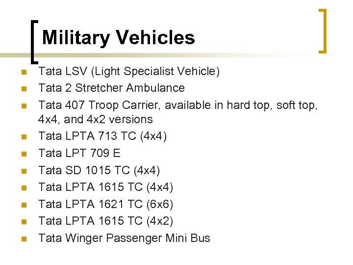 Military Vehicles n n n n n Tata LSV (Light Specialist Vehicle) Tata 2