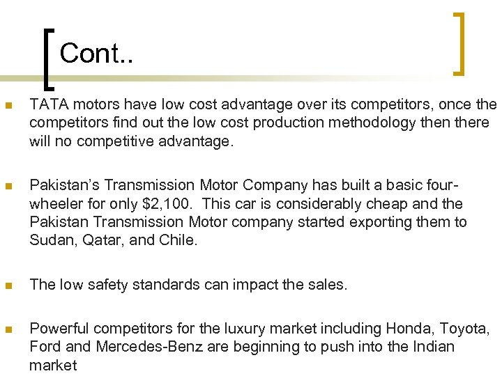 Cont. . n TATA motors have low cost advantage over its competitors, once the
